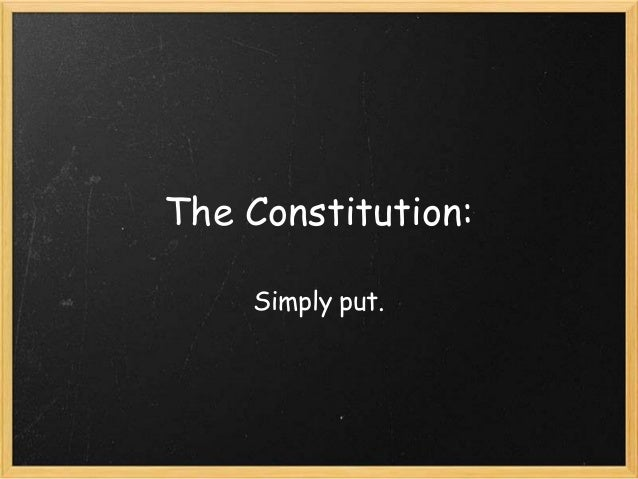 The Constitution:    Simply put.