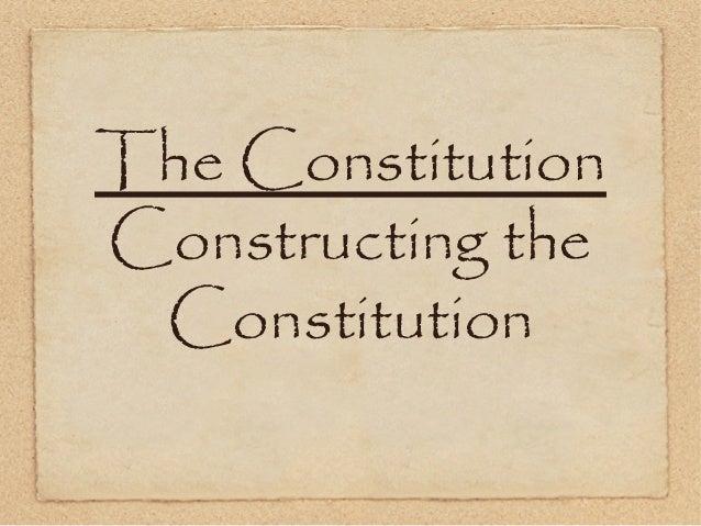 The ConstitutionConstructing theConstitution