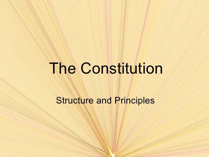 The ConstitutionStructure and Principles
