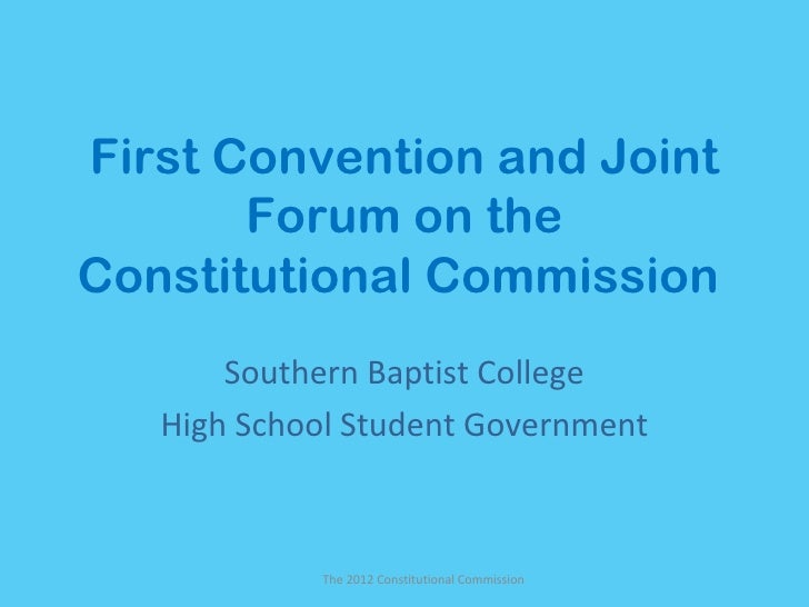 First Convention and Joint       Forum on theConstitutional Commission       Southern Baptist College   High School Studen...