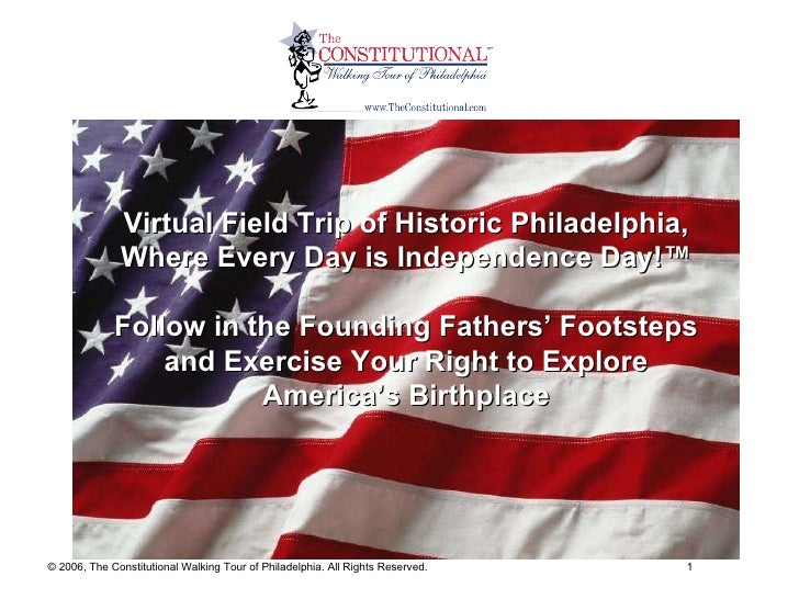 Virtual Field Trip of Historic Philadelphia, Where Every Day is Independence Day!™ Follow in the Founding Fathers' Footste...