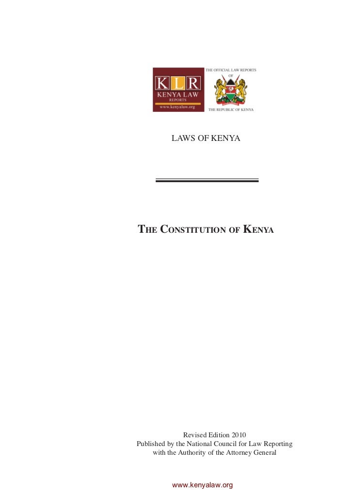 LAWS OF KENYAThe Constitution of Kenya               Revised Edition 2010Published by the National Council for Law Reporti...