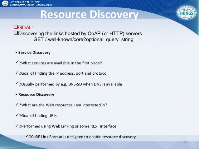 Resource Discovery 28 • Service Discovery What services are available in the first place? Goal of finding the IP addre...