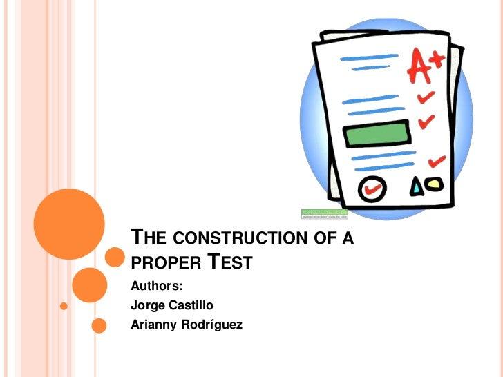 THE CONSTRUCTION OF APROPER TESTAuthors:Jorge CastilloArianny Rodríguez