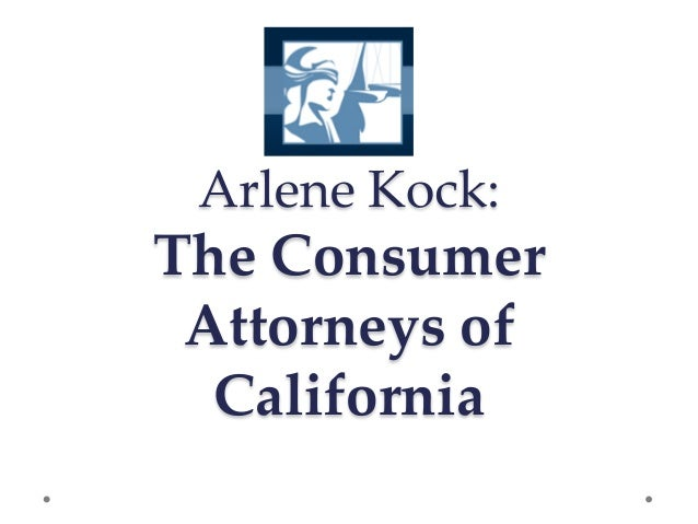 Arlene Kock:The Consumer Attorneys of  California