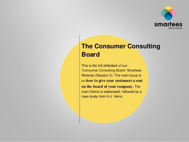 The Consumer ConsultingBoardThis is the full slidedeck of our'Consumer Consulting Board' SmarteesWebinar (Session 3). The ...