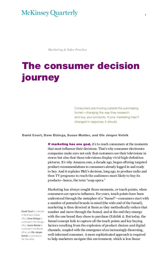 1 The consumer decision journey Consumers are moving outside the purchasing funnel—changing the way they research and buy ...