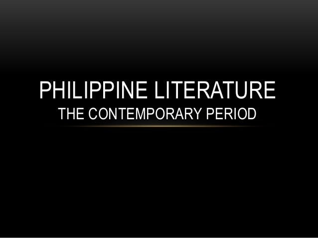 PHILIPPINE LITERATURE THE CONTEMPORARY PERIOD