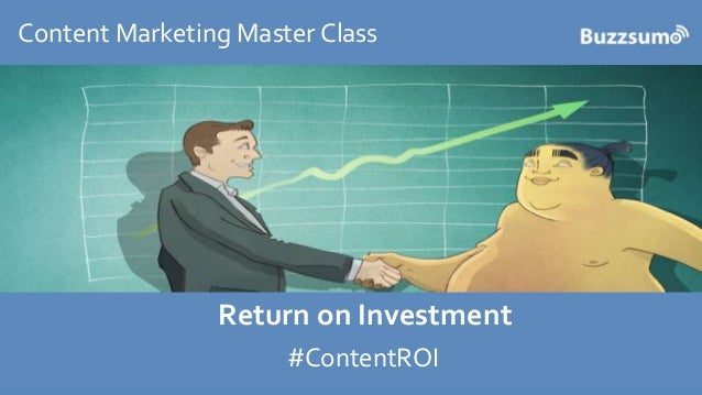 CLICK TO EDIT MASTER TITLE Click to edit Master subtitle style Content Marketing Master Class Return on Investment #Conten...