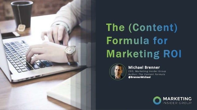 Michael Brenner CEO, Marketing Insider Group Author, The Content Formula @BrennerMichael