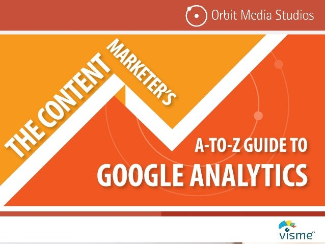 The Content Marketer's A to-Z Guide to Google Analytics