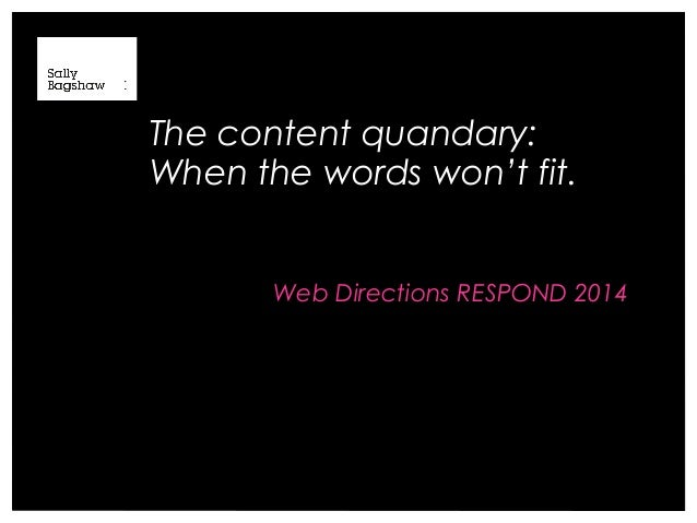 The content quandary: When the words won't fit. Web Directions RESPOND 2014