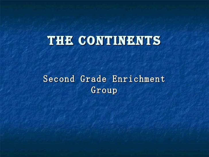 The Continents Second Grade Enrichment Group