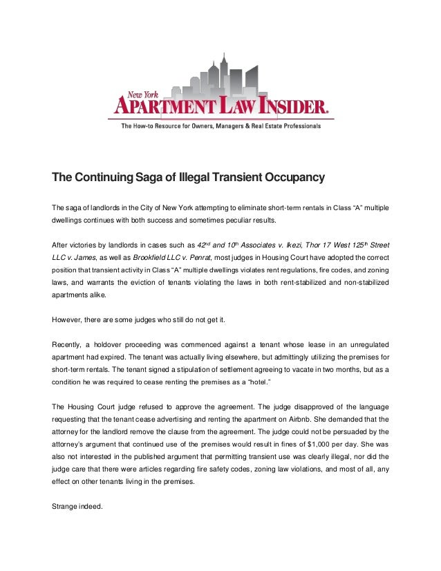 The Continuing Saga of Illegal Transient Occupancy The saga of landlords in the City of New York attempting to eliminate s...