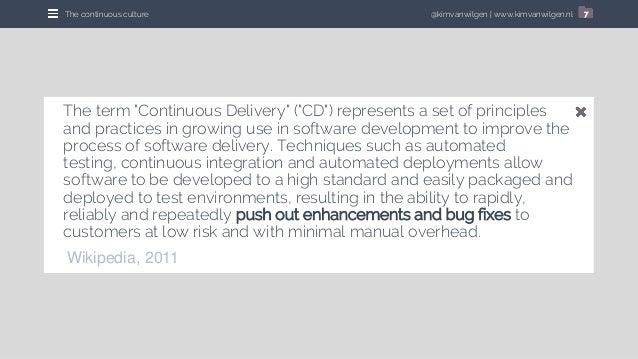 "@kimvanwilgen   www.kimvanwilgen.nlThe continuous culture 7 The term ""Continuous Delivery"" (""CD"") represents a set of prin..."