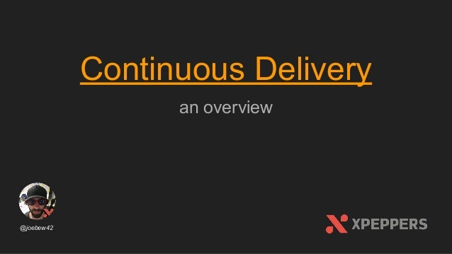 Continuous Delivery an overview @joebew42