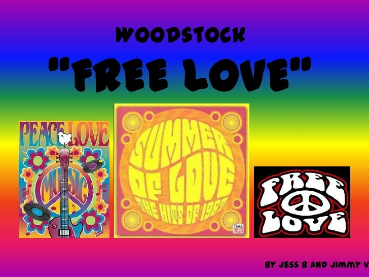 """Woodstock""""FREE LOVE""""<br />By Jess B and Jimmy Vo<br />"""