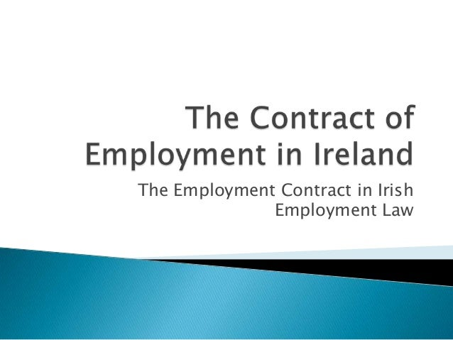 The Employment Contract in Irish              Employment Law