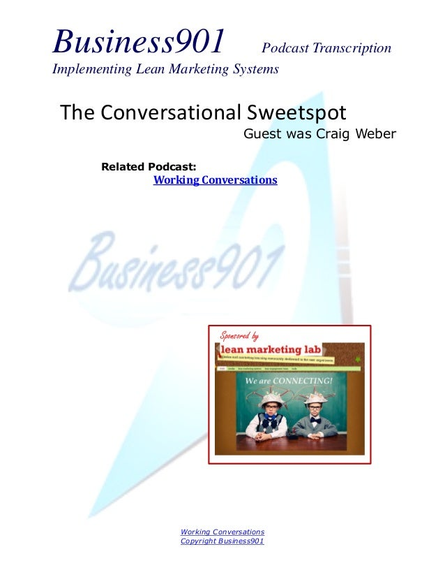 Business901 Podcast TranscriptionImplementing Lean Marketing SystemsWorking ConversationsCopyright Business901The Conversa...