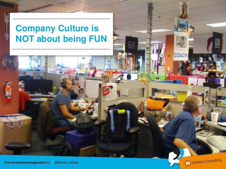 ……………………………………………………….…  Company Culture  is about having a  clear identity and  staying loyal to it in  everything you do...