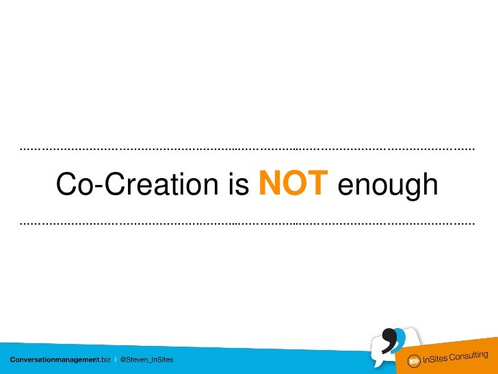 ………………………………………….………..……………..…………………………………………          Co-creation is often           too opportunistic.………………………………………….…...