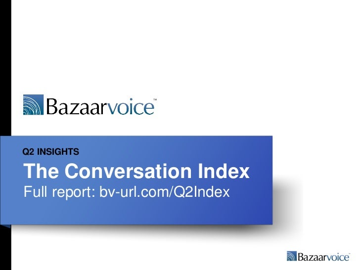 Q2 INSIGHTSThe Conversation IndexFull report: bv-url.com/Q2Index