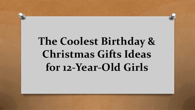 the coolest birthday christmas gifts ideas for 12 year old girls