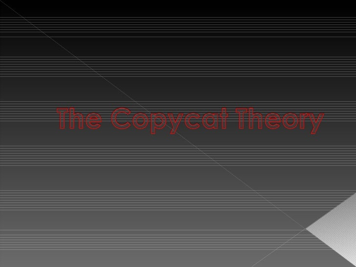 The copycat Theory Slide 1