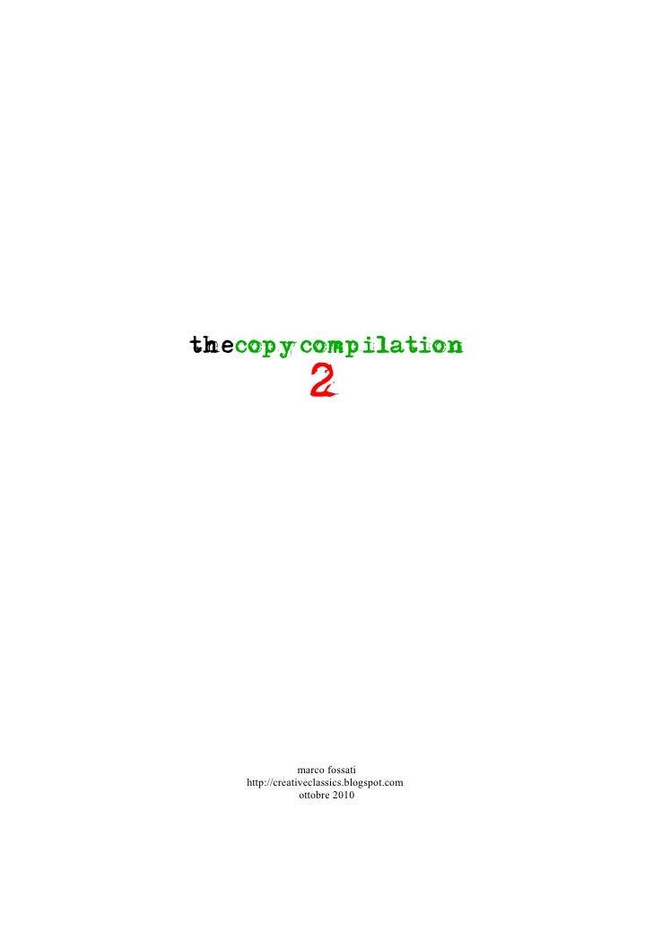 thecopycompilation                 2                marco fossati   http://creativeclassics.blogspot.com                ot...