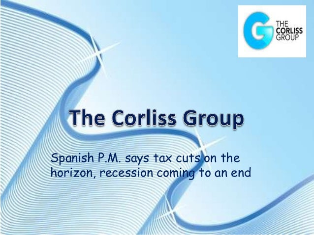 Spanish P.M. says tax cuts on the horizon, recession coming to an end