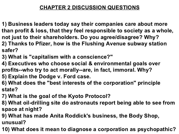 CHAPTER 2 DISCUSSION QUESTIONS 1) Business leaders today say their companies care about more than profit & loss, that they...