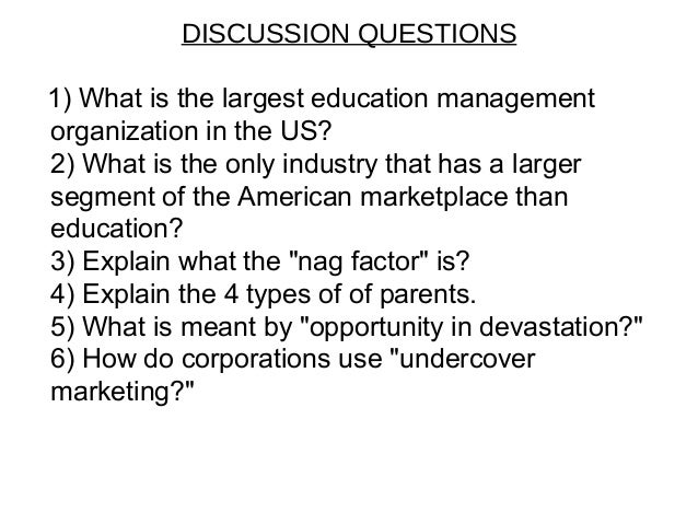 DISCUSSION QUESTIONS1) What is the largest education managementorganization in the US?2) What is the only industry that ha...