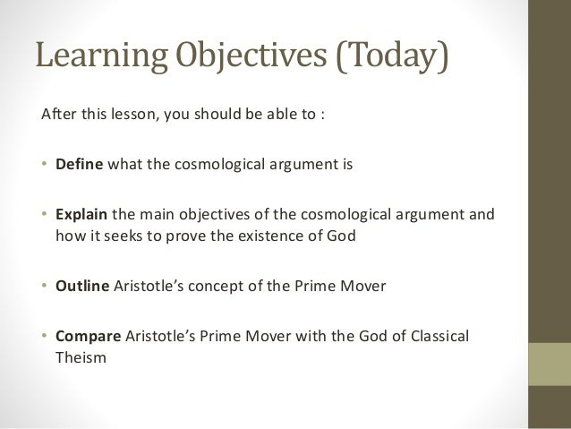 aristotle introduced the cosmological argument The cosmological argument goes back to plato and aristotle it was later developed by arab philosophers such as avicenna and averroes, before its classic.