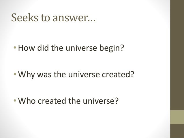 """an overview of the cosmological argument as introduced by aristotle Summary of the cosmological argument  so, here's the cosmological argument again, repaired in such a way to avoid needing to postulate a cause for god """"every contingent being was caused by something else that happened before it and so either there's an infinite causal chain of contingent beings extending backwards or there's a first cause, something that wasn't caused by anything ."""