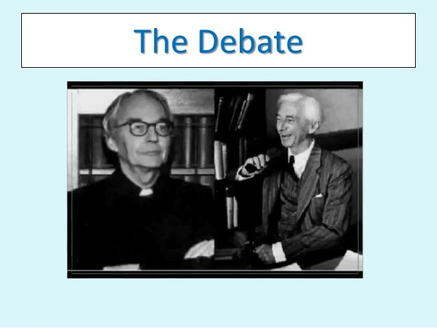 russell and copleston debate essay Listen to the original 1948 fr copleston vs russell debate (edited portion on contingency) this debate was a third programmme broadcast of the british broadcasting corporation in 1948 reprinted in several sources, the following is from bertrand russell on god and religion edited by al seckel (prometheus books.