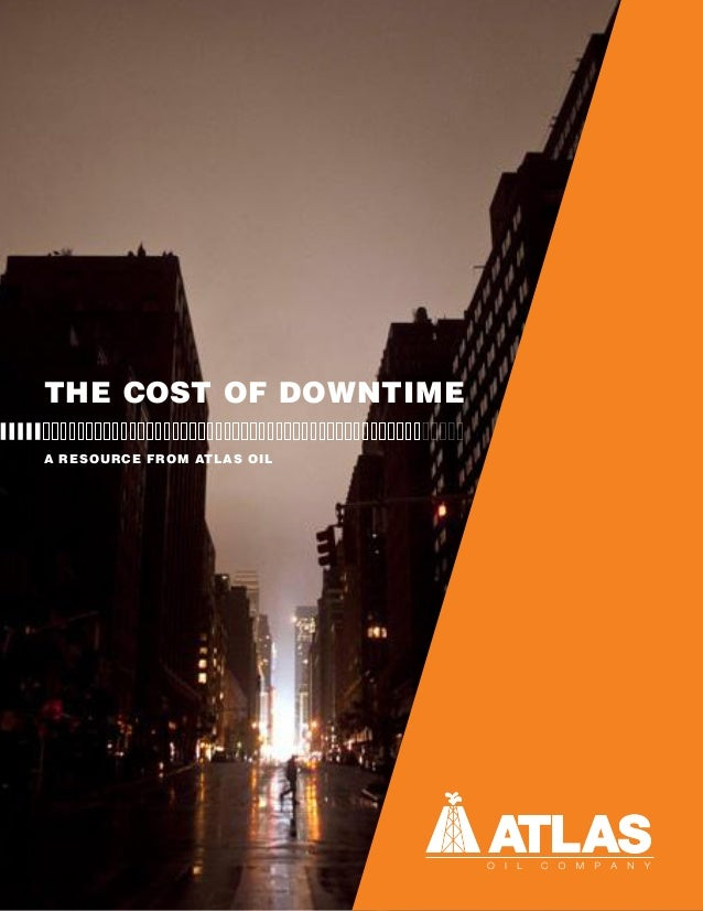 A RESOURCE FROM ATLAS OIL THE COST OF DOWNTIME