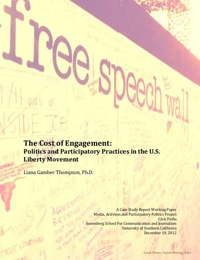 The Cost of Engagement:Politics and Participatory Practices in the U.S.Liberty MovementLiana Gamber Thompson, Ph.D.       ...