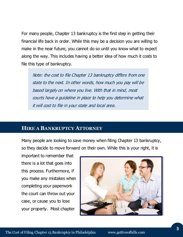The Cost of Filing Chapter 13 Bankruptcy in Philadelphia www.getfreeofbills.com 3 For many people, Chapter 13 bankruptcy i...