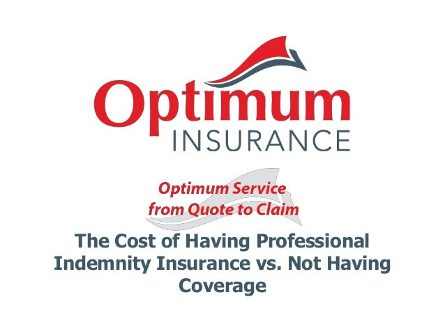 The cost of having professional indemnity insurance vs not ...