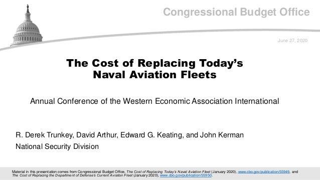 Congressional Budget Office Annual Conference of the Western Economic Association International June 27, 2020 R. Derek Tru...