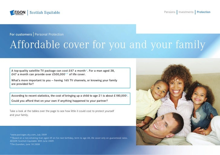 Pensions   Investments   Protection     For customers Personal Protection   Affordable cover for you and your family  A to...