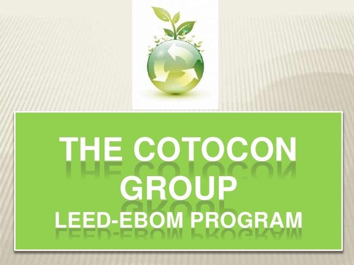 The Cotocon group LEED-EBOM Program<br />