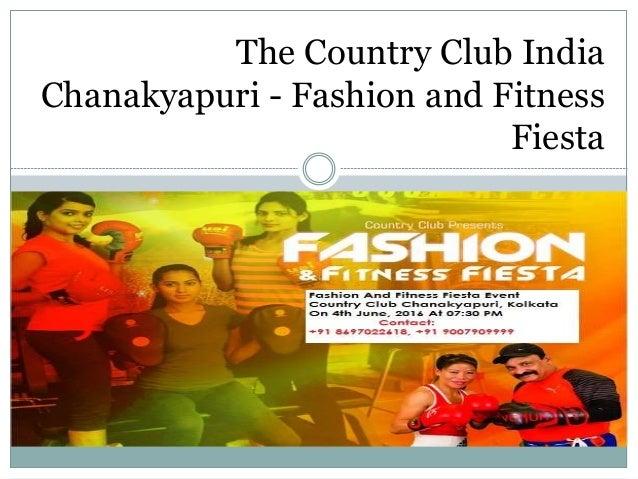 The Country Club India Chanakyapuri - Fashion and Fitness Fiesta