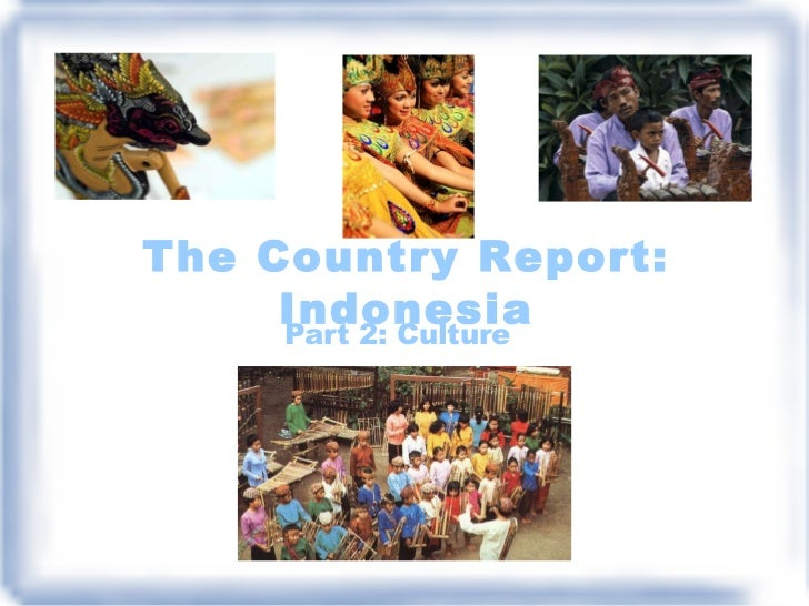 The Country Report: Indonesia Part 2: Culture