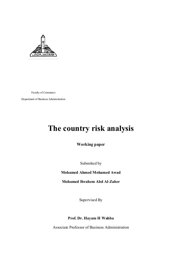 Faculty of Commerce Department of Business Administration The country risk analysis Working paper Submitted by Mohamed Ahm...