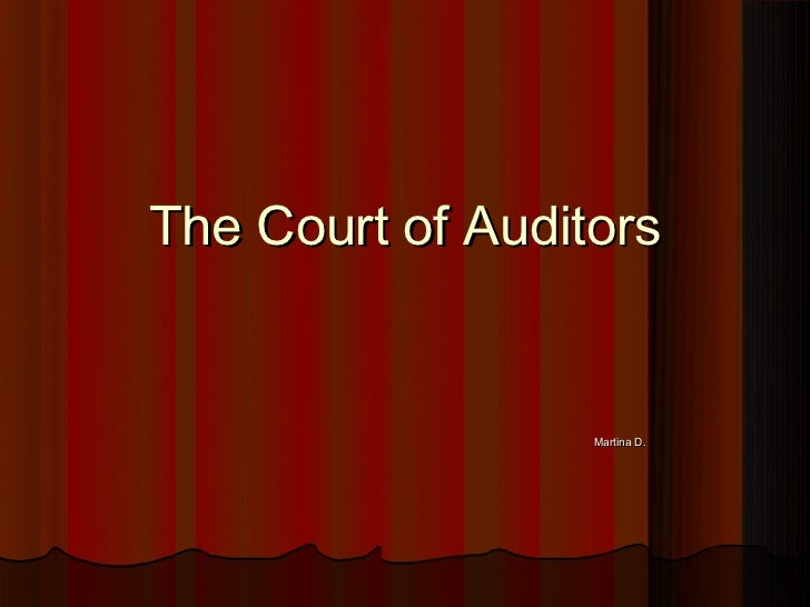 The Court of Auditors                  Martina D.