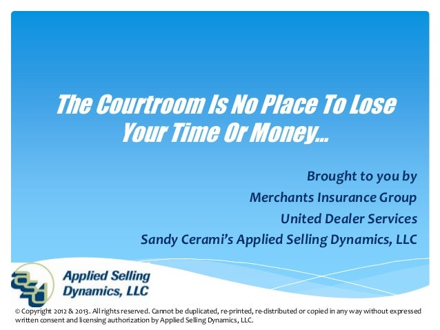 The Courtroom Is No Place To Lose                  Your Time Or Money…                                                    ...