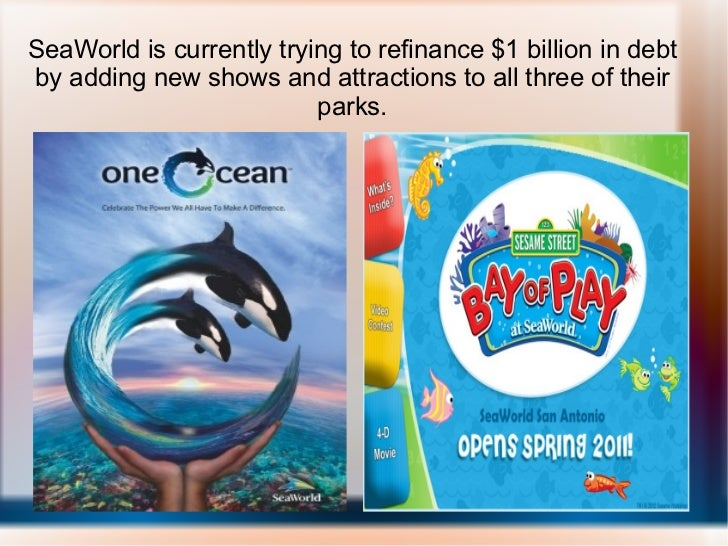 SeaWorld is currently trying to refinance $1 billion in debt by adding new shows and attractions to all three of their par...