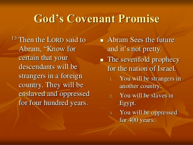 gods covenant with abraham As you know last week we started our short sermon series about god's covenant with his people, and we kicked it off with god's covenant as revealed to noah now in my mind it's a really wonderful, glorious and majestic theme which will clearly develop as we progress through the.
