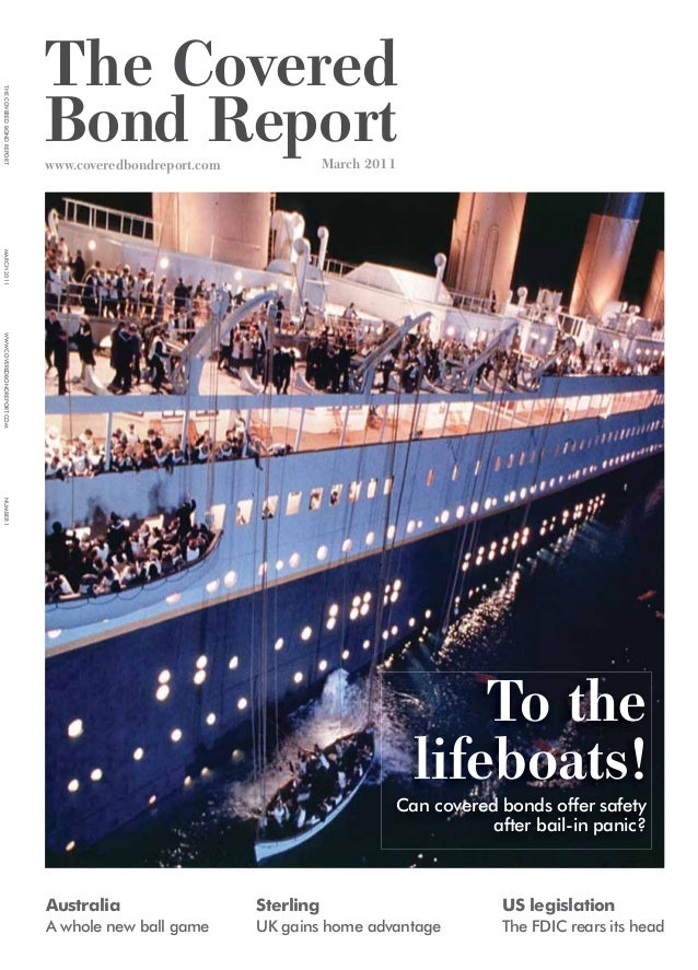 www.coveredbondreport.com March 2011 To the lifeboats! Can covered bonds offer safety after bail-in panic? Australia A who...
